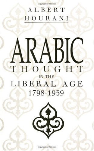 Arabic Thought in the Liberal Age 1798-1939   1983 edition cover