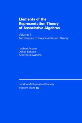 Elements of the Representation Theory of Associative Algebras Techniques of Representation Theory  2005 9780521584234 Front Cover