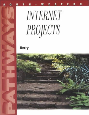 Pathways Internet Projects  2001 (Student Manual, Study Guide, etc.) 9780538724234 Front Cover