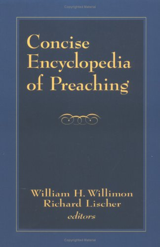 Concise Encyclopedia of Preaching  N/A edition cover