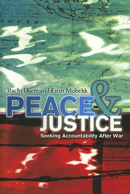 Peace and Justice Seeking Accountability after War  2007 edition cover