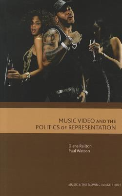 Music Video and the Politics of Representation   2011 9780748633234 Front Cover