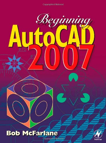 Beginning AutoCAD 2007   2006 9780750683234 Front Cover