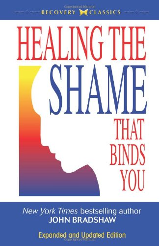 Healing the Shame That Binds You   2005 (Revised) 9780757303234 Front Cover
