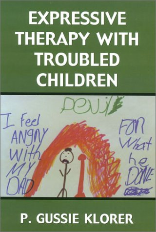 Expressive Therapy with Troubled Children   2000 edition cover
