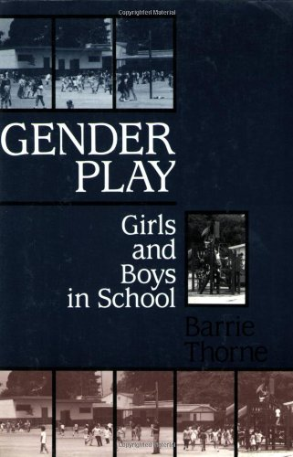 Gender Play Girls and Boys in School  1993 9780813519234 Front Cover