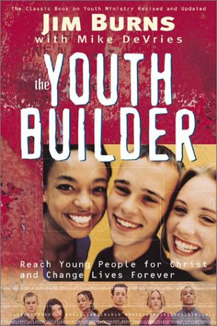 Youth Builder : Today's Resource for Relational Youth Ministry 1st 2001 edition cover