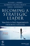 Becoming a Strategic Leader Your Role in Your Organization's Enduring Success 2nd 2014 edition cover