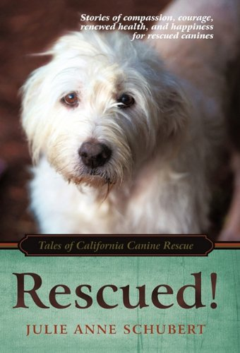 Rescued! Tales of California Canine Rescue  2010 edition cover
