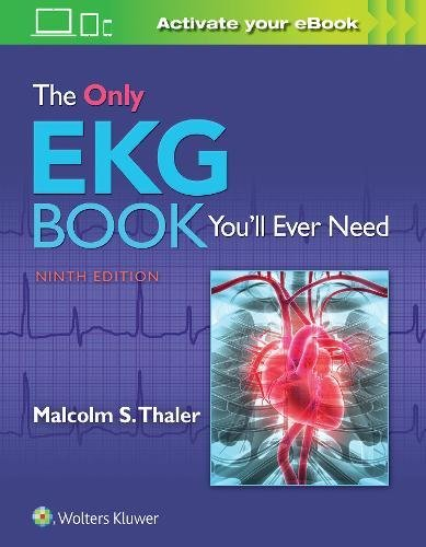 Only EKG Book You'll Ever Need  9th 2019 (Revised) 9781496377234 Front Cover