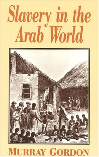 Slavery in the Arab World   1992 (Reprint) edition cover