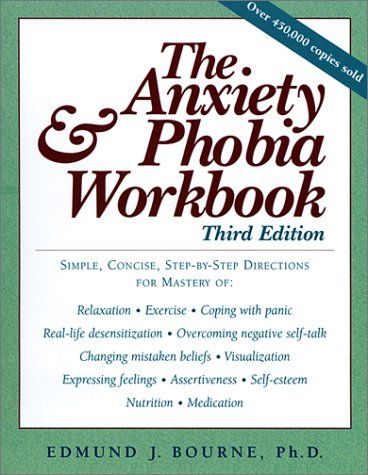 Anxiety and Phobia Workbook  3rd 2000 (Revised) edition cover