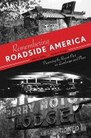 Remembering Roadside America Preserving the Recent Past as Landscape and Place  2011 edition cover