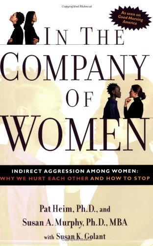 In the Company of Women Indirect Aggression among Women - Why We Hurt Each Other and How to Stop  2003 edition cover