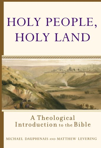 Holy People, Holy Land A Theological Introduction to the Bible  2005 edition cover