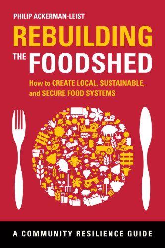 Rebuilding the Foodshed How to Create Local, Sustainable, and Secure Food Systems  2013 edition cover