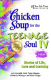 Chicken Soup for the Teenage Soul IV Stories of Life, Love and Learning N/A edition cover