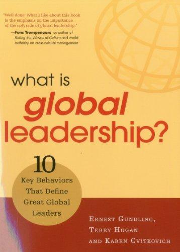 What Is Global Leadership? 10 Key Behaviors the Define Great Global Leaders  2011 edition cover