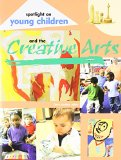 Spotlight on Young Children and the Creative Arts   2005 9781928896234 Front Cover