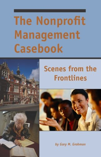 Nonprofit Management Casebook : Scenes from the Frontlines  2010 edition cover