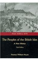 Peoples of the British Isles 3E : From 1688 To 1870 3rd 2008 edition cover