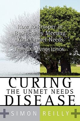 Curing the Unmet Needs Disease  N/A 9781934509234 Front Cover