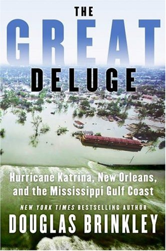 Great Deluge Hurricane Katrina, New Orleans, and the Mississippi Gulf Coast  2006 9780061124235 Front Cover