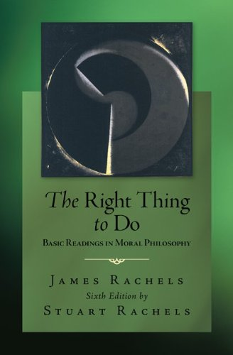Right Thing to Do Basic Readings in Moral Philosophy 6th 2012 edition cover
