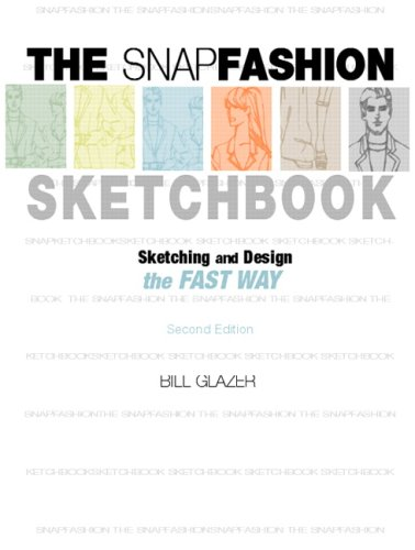Snap Fashion Sketchbook Sketching and Design the Fast Way 2nd 2008 (Revised) edition cover