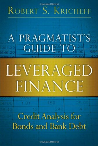 Pragmatist's Guide to Leveraged Finance Credit Analysis for Bonds and Bank Debt  2012 9780132855235 Front Cover