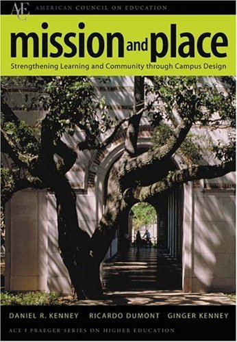 Mission and Place Strengthening Learning and Community Through Campus Design  2004 9780275981235 Front Cover