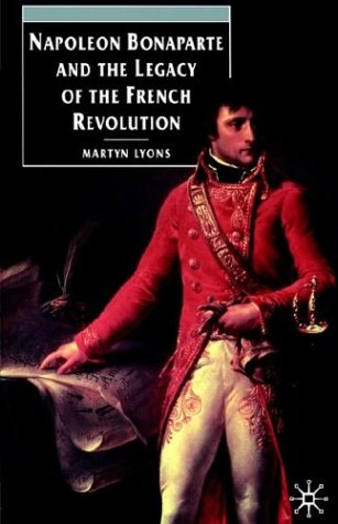 Napoleon Bonaparte and the Legacy of the French Revolution   1994 (Revised) edition cover