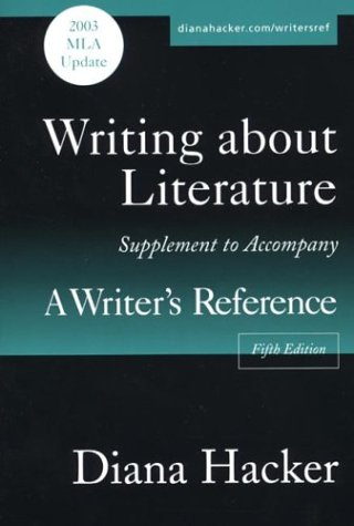 Writing about Literature : A Supplement to Accompany a Writer's Reference with 2003 MLA Update 5th 2003 9780312415235 Front Cover