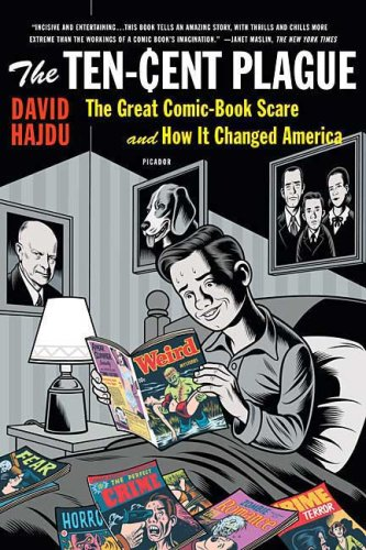 Ten-Cent Plague The Great Comic-Book Scare and How It Changed America  2009 edition cover