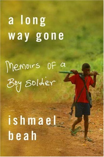 Long Way Gone Memoirs of a Boy Soldier  2007 edition cover