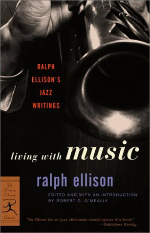 Living with Music Ralph Ellison's Jazz Writings  2002 edition cover