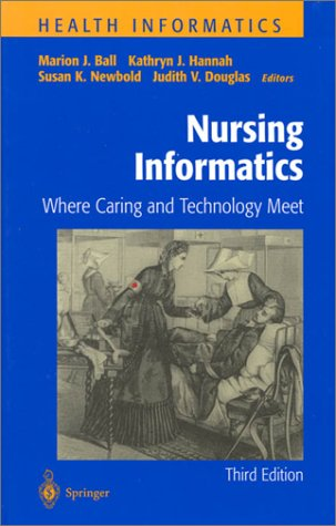 Nursing Informatics Where Caring and Technology Meet 3rd 2000 (Revised) edition cover