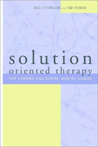 Solution Oriented Therapy For Chronic and Severe Mental Illness  2003 edition cover