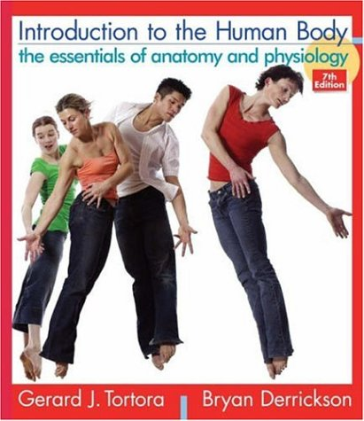 Introduction to the Human Body The Essentials of Anatomy and Physiology 7th 2007 (Revised) edition cover