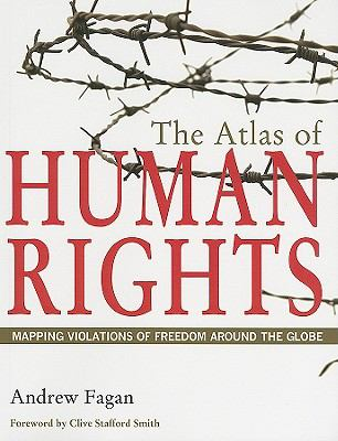 Atlas of Human Rights Mapping Violations of Freedom Around the Globe  2010 edition cover