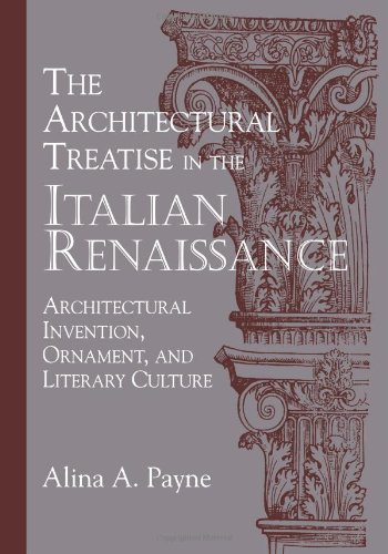 Architectural Treatise in the Italian Renaissance Architectural Invention, Ornament and Literary Culture  2010 9780521178235 Front Cover