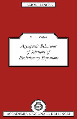 Asymptotic Behaviour of Solutions of Evolutionary Equations   1992 9780521420235 Front Cover