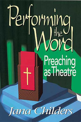 Performing the Word Preaching as Theater N/A edition cover