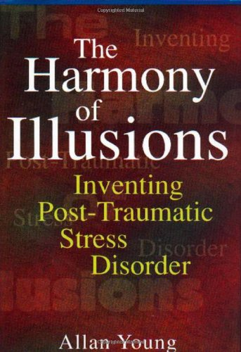 Harmony of Illusions Inventing Post-Traumatic Stress Disorder  1996 edition cover