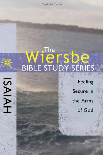 Wiersbe Bible Study Series: Isaiah Feeling Secure in the Arms of God  2010 edition cover