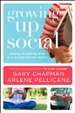 Growing up Social Raising Relational Kids in a Screen-Driven World  2014 edition cover