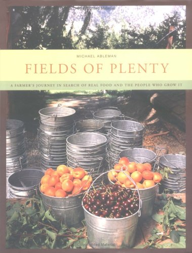 Fields of Plenty A Farmer's Journey in Search of Real Food and the People Who Grow It  2005 edition cover
