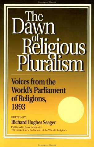 Dawn of Religious Pluralism Voices from the World's Parliament of Religions 1893  1993 edition cover