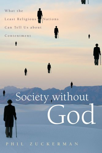 Society Without God What the Least Religious Nations Can Tell Us about Contentment  2010 edition cover