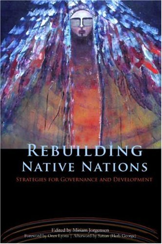 Rebuilding Native Nations Strategies for Governance and Development  2007 edition cover